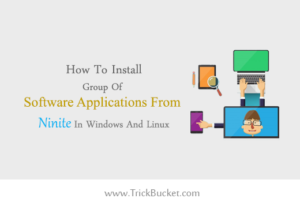 How To Install Group Of Software Applications From Ninite In Windows And Linux