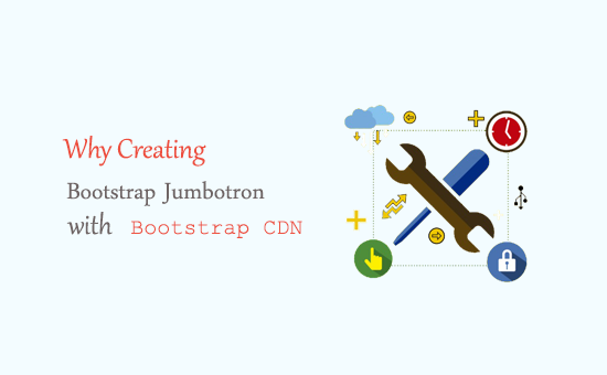 Why Creating a bootstrap jumbotron with Bootstrap CDN