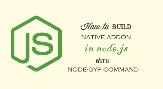 native addon in node.js with node-gyp command