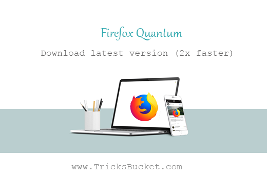 Firefox Quantum Download latest version (2x faster)
