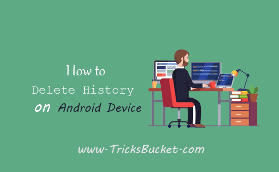 How to Delete History on Android Device.
