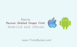 How To Recover Deleted Images From Android And iPhone
