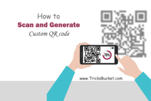 How To Scan and Generate Custom QR Code With QR code Scanner Android App