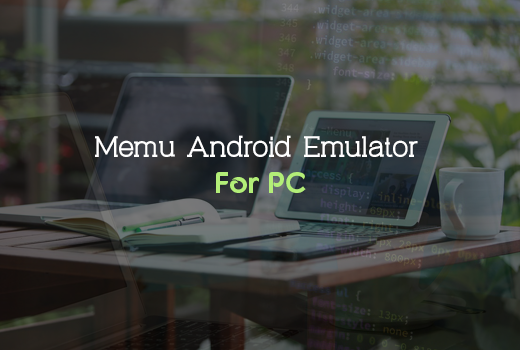 Memu best Android Emulator For PC