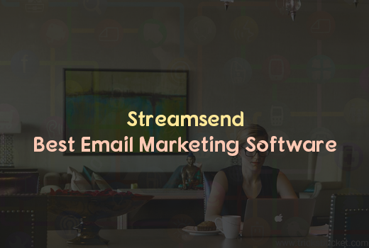 Streamsend Best Email Marketing Software