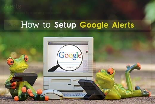 how to setup Google Alerts
