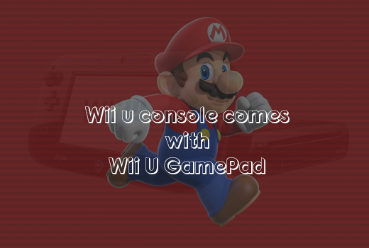 Wii u console comes with wii u GamePad